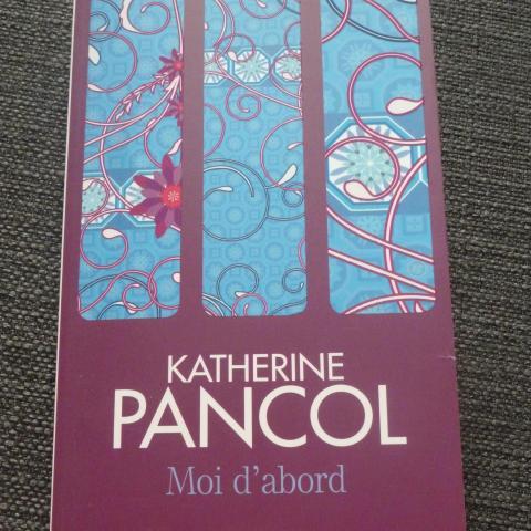 troc de  Moi d'abord- Katherine PANCOL, sur mytroc
